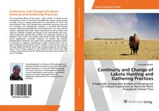 Couverture de Continuity and Change of Lakota Hunting and Gathering Practices
