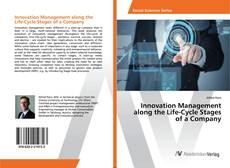 Bookcover of Innovation Management along the Life-Cycle Stages of a Company