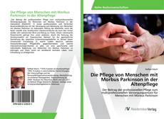 Bookcover of Die Pflege von Menschen mit Morbus Parkinson in der Altenpflege
