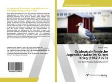 Buchcover von Ostdeutsch-finnische Jugendkontakte im Kalten Krieg (1962-1973)