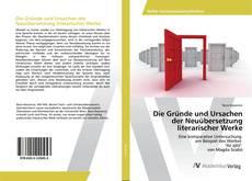Bookcover of Die Gründe und Ursachen der Neuübersetzung literarischer Werke