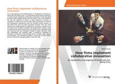 Couverture de How firms implement collaborative innovation