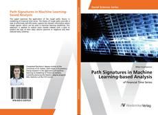 Borítókép a  Path Signatures in Machine Learning-based Analysis - hoz
