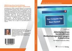Ableitung eines konstruktiven Risikomanagement gegen Cybercrime kitap kapağı