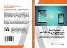 Gamification zur Verhaltensveränderung im Wandelprozess kitap kapağı