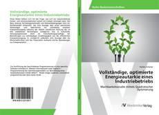 Capa do livro de Vollständige, optimierte Energieautarkie eines Industriebetriebs