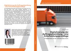 Portada del libro de Digitalisierung der Auftragsabwicklung - eine Entscheidungsgrundlage
