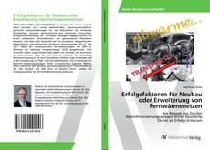 Bookcover of Erfolgsfaktoren für Neubau oder Erweiterung von Fernwärmenetzen