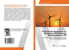 Copertina di A GIS-based Approach for Analyzing Wind Energy Development in SH