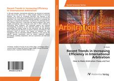 Couverture de Recent Trends in Increasing Efficiency in International Arbitration