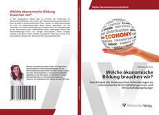 Bookcover of Welche ökonomische Bildung brauchen wir?