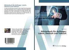 Bookcover of Wörterbuch für Anfänger: Latein, Deutsch und Türkisch