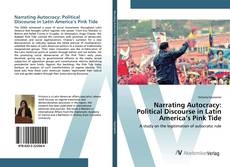 Borítókép a  Narrating Autocracy: Political Discourse in Latin America's Pink Tide - hoz