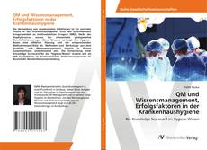 Bookcover of QM und Wissensmanagement, Erfolgsfaktoren in der Krankenhaushygiene