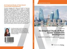 Bookcover of An Empirical Study of Post-Soviet Sustainable Development