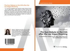 Bookcover of The Gun Debate in the USA after the Las Vegas Shooting