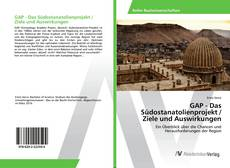 GAP - Das Südostanatolienprojekt / Ziele und Auswirkungen kitap kapağı