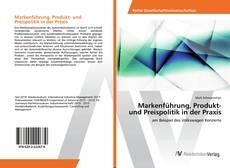 Portada del libro de Markenführung, Produkt- und Preispolitik in der Praxis