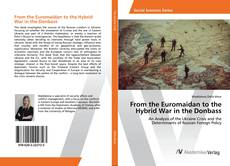 Bookcover of From the Euromaidan to the Hybrid War in the Donbass
