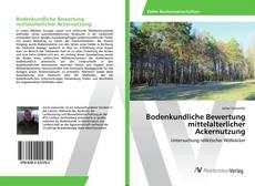 Buchcover von Bodenkundliche Bewertung mittelalterlicher Ackernutzung