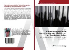 Bookcover of Kunsttherapeutische Betrachtung des Bilddiktats an Hand eines Falles