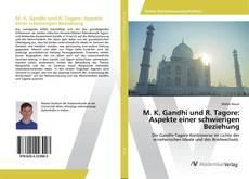 Обложка M. K. Gandhi und R. Tagore: Aspekte einer schwierigen Beziehung