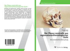 Couverture de Der Plexus cervicalis aus regionalanästhesiologischer Sicht