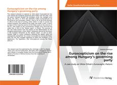 Bookcover of Euroscepticism on the rise among Hungary's governing party