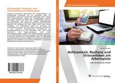 Buchcover von Achtsamkeit, Resilienz und Stresserleben am Arbeitsplatz