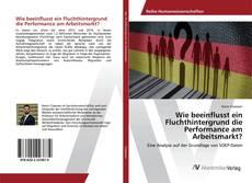 Buchcover von Wie beeinflusst ein Fluchthintergrund die Performance am Arbeitsmarkt?