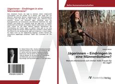 Buchcover von Jägerinnen – Eindringen in eine Männerdomäne?