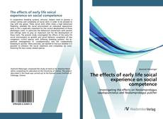The effects of early life soical experience on social competence kitap kapağı