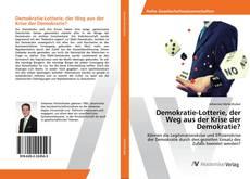 Buchcover von Demokratie-Lotterie, der Weg aus der Krise der Demokratie?