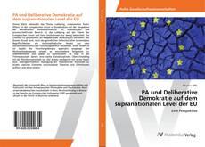 PA und Deliberative Demokratie auf dem supranationalen Level der EU kitap kapağı
