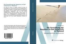 Обложка Die Vermittlung der Negation im DaF-Unterricht in Thailand