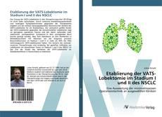 Capa do livro de Etablierung der VATS-Lobektomie im Stadium I und II des NSCLC