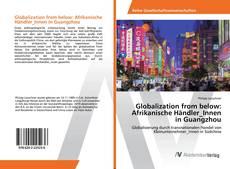 Capa do livro de Globalization from below: Afrikanische Händler_Innen in Guangzhou