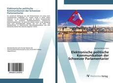 Elektronische politische Kommunikation der Schweizer Parlamentarier kitap kapağı