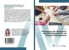 Capa do livro de Steigerung der Akzeptanz von MitarbeiterInnen im Change Management