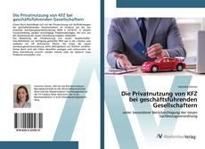 Buchcover von Die Privatnutzung von KFZ bei geschäftsführenden Gesellschaftern