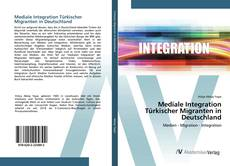 Обложка Mediale Integration Türkischer Migranten in Deutschland