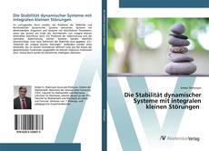 Bookcover of Die Stabilität dynamischer Systeme mit integralen kleinen Störungen