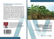 Portada del libro de Die Wirksamkeit von verbesserten in-situ Mulchreihen