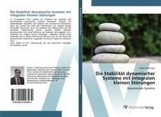 Copertina di Die Stabilität dynamischer Systeme mit integralen kleinen Störungen