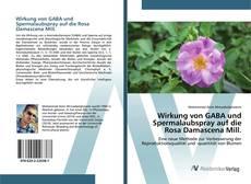 Buchcover von Wirkung von GABA und Spermalaubspray auf die Rosa Damascena Mill.