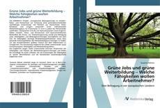 Capa do livro de Grüne Jobs und grüne Weiterbildung – Welche Fähigkeiten wollen Arbeitnehmer?