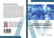 Buchcover von Medizinische Nutzung von elektromagnetischen Feldern