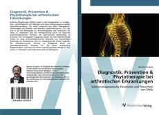 Bookcover of Diagnostik, Prävention & Phytotherapie bei arthrotischen Erkrankungen
