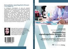 Bookcover of Extrazelluläre signalregulierte Kinasen 1/2 p (ERK1/2)