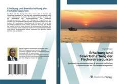 Bookcover of Erhaltung und Bewirtschaftung der Fischereiressourcen
